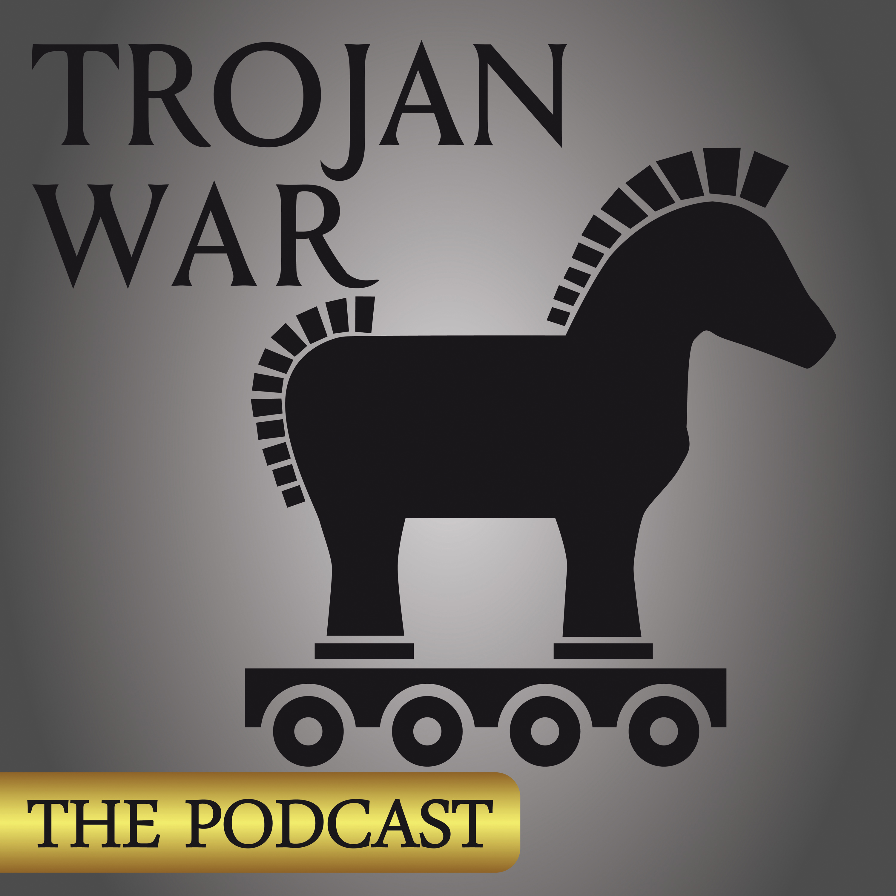 Trojan War The Podcast History Podcasts
